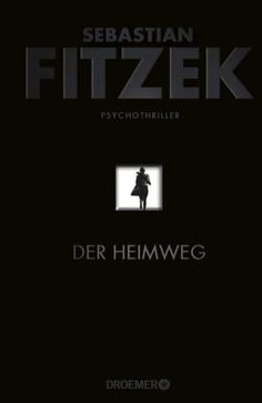 Der Heimweg by Sebastian Fitzek Thriller, Plot Twist, Mind Blown, Books, Thalia, Birthday, Link, Christmas, Products