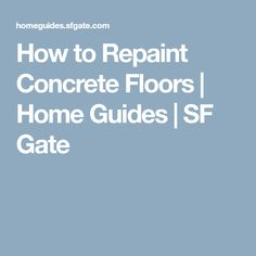How to Repaint Concrete Floors | Home Guides | SF Gate