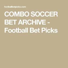 COMBO SOCCER BET ARCHIVE - Football Bet Picks