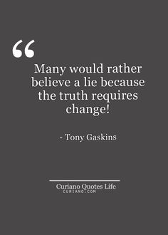 So true......better to know the facts. Some just live in a lie though, so you know.