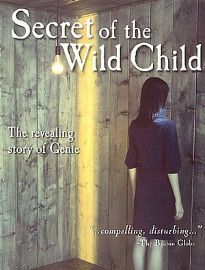 """This is an Emmy Award-winning documentary about a girl who spent her early life chained in a bedroom. Brought up in confinement, """"Genie"""" was primitive, brutish, and hardly capable of walking or talking. NOVA follows the contentious attempts to unbolt the secret of the wild child who has reached near maturity in an agonizing seclusion with almost no human contact."""