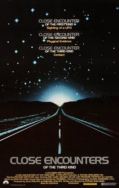 Close Encounters of the Third Kind (1977).  One of my absolute favorites!!!  This movie, even after 36 years, still has the ability to make you dream and maybe even believe!