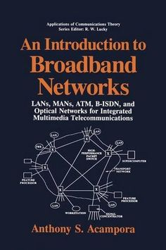 An Introduction to Broadband Networks: LANs, MANs, ATM, B-ISDN, and Optical Networks for Integrated Multimedia Telecommunications (Applications of Communications Theory) - http://www.mansboss.com/an-introduction-to-broadband-networks-lans-mans-atm-b-isdn-and-optical-networks-for-integrated-multimedia-telecommunications-applications-of-communications-theory/?utm_source=PN&utm_medium=i+love+Cool+Gadgets&utm_campaign=SNAP%2Bfrom%2BMen%27s+Stuff
