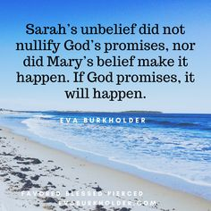 Sarah's unbelief did not nullify God's promises, nor did Mary's belief make it happen. If God promises, it will happen. #favoredblessedpierced #MaryofNazareth