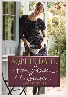 Continuing where her hugely successful Voluptuous Delights left off, best selling author Sophie Dahl offers up a seasonal almanac of bountiful dishes alongside warm food-filled memories and musings. Sophie Dahl, Gabrielle Hamilton, Tapas, Vivian Howard, Cookery Books, Warm Food, Fun Cooking, Basic Cooking, Books To Buy