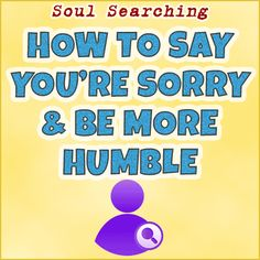How To Say You're Sorry and Be More Humble