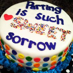 """Parting is such sweet sorrow"" (Billy Shakespeare) cake. New way to say ""goodbye"" for a Going Away Party. Made by @ Three Peacocks Cakery Goodbye Cake, Goodbye Party, Going Away Cakes, Going Away Gifts, Creative Desserts, Creative Cakes, Moving Away Parties, Farewell Cake, Leaving Party"