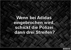 Wenn bei Adidas eingebrochen wird, schickt die Polizei..?