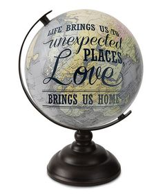 Look what I found on #zulily! 'Loves Brings Us Home' Decorative Globe #zulilyfinds