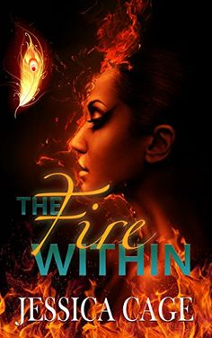 The Fire Within by Jessica Cage https://www.amazon.com/dp/B013FBFK96/ref=cm_sw_r_pi_dp_GG1mxbDXGDEQ6
