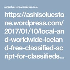 https://ashiscluestone.wordpress.com/2017/01/10/local-and-worldwide-iceland-free-classified-script-for-classifieds-website/