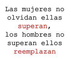 Las Mujeres No Olvidan, Ella Superan, Los Hombres No Superan, Ellos Reemplazan ...