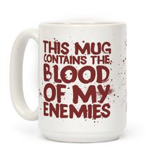 This Mug Contains the Blood of My... | T-Shirts, Tank Tops, Sweatshirts and Hoodies | HUMAN