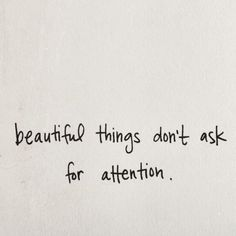 Instagram quotes: Beautiful things dont ask for attention