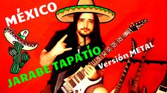 JARABE TAPATIO - Mexican Song - ( Metal Version )