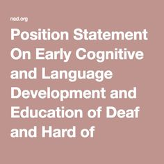 Position Statement On Early Cognitive and Language Development and Education of Deaf and Hard of Hearing Children | National Association of the Deaf