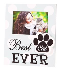 Look at this 'Best Cat Ever' Frame on #zulily today!