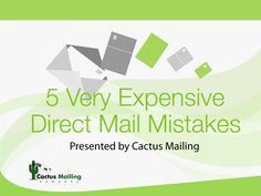 Avoid these five costly direct mail mistakes and SAVE! http://www.cactusmailing.com/5-expensive-mailing-mistakes