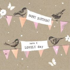 Happy Birthday - Have a lovely day!