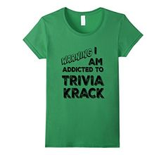 "Women's ""I Am Addicted To Trivia Krack"" T-Shirt Small Grass I Am Addicted To Trivia Krack http://www.amazon.com/dp/B01CJFBNAY/ref=cm_sw_r_pi_dp_TPK2wb1220V3P"