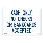 14 in. x 10 in. Blue on White Plastic Cash Only No Checks or Bankcards Accepted Sign, White With Blue Printing
