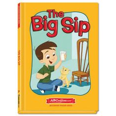 The Big Sip - Hardcover book from ABCmouse.com. 4 years & up, 28 pages.  Young learners can learn words in the –ip word family with this original title from ABCmouse.com. In The Big Sip, Bob has some unexpected fun drinking milk with his cat, Pip. This hardcover book features a rhyming story, beautiful illustrations to aid in comprehension, and sight words such as is, the, and no. The Big Sip is an engaging book that every child will enjoy.