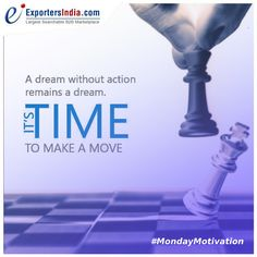 A dream without action remains a dream. It's time to make a move. Exportersindia.com #MondayMotivation . . 👉 Now Expand Your #BusinessWorldwide with Exportersindia.com & Make it easy to find desired #Buyers #Suppliers & #Manufacturers. ✅ Visit Now:- www.exportersindia.com #Quotes #MotivationalQuotes #BusinessMotivation #InspirationalQuotes #ExportersIndia