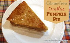 Gluten-Free Crustless Pumpkin Pie--third most popular recipe of all time on gfe! If your family loves the classic pumpkin pie made with evaporated milk, make this crustless version. So easy and nobody misses the crust, so don't even mention that!