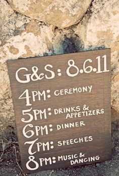 Wedding & Reception schedule.  This is an awesome idea and would be so easy to make. Inquisitive guests will know exactly what to expect!  #wedding #schedule #reception ideas
