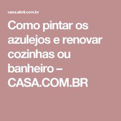 Como pintar os azulejos e renovar cozinhas ou banheiro – CASA.COM.BR
