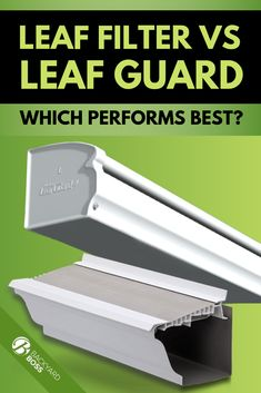 A close compare and contrast of the products from Leaf Filter VS Leaf Guard and a breakdown to show which is better for homeowners.