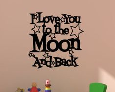 This nice Love you to the moon and back quote decal would be a wounderful addition to any nursery or childs room. Could also be a great gift