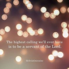 The highest calling we'll ever have is to be a servant of the Lord. Servant Leadership, Leadership Quotes, Christine Caine, Service Quotes, Life Thoughts, Uplifting Thoughts, Jesus Is Lord, Jesus Christ, Heart Quotes