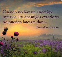 Cuando no hay enemigo interior, los enemigos exteriores no pueden hacerte daño. #frases
