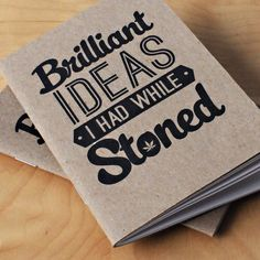 Brilliant Ideas I had While Stoned Notebooks - 2pk (Unfortunately I do have friends who could really use this! LOL)