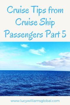 Cruise Tips from Cruise Ship Passengers Part 5