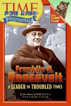 Time For Kids: Franklin D. Roosevelt: A Leader in Troubled Times (Time for Kids Biographies): Editors of TIME For Kids, Jeremy Caplan: Franklin Roosevelt, President Roosevelt, Presidents Book, Genre Study, Kid President, University Of Dayton, Time Kids, Book People