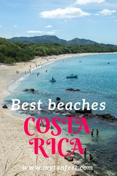10 awesome beaches in Costa Rica every traveler must visit! http://mytanfeet.com/costa-rica-beach-information/best-beaches-in-costa-rica/