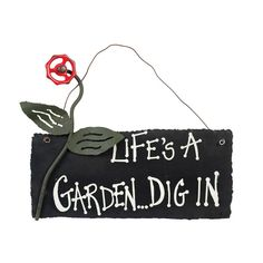 """""""Life's a garden.......dig in."""" Painted slate sign with a metal faucet motif…"""