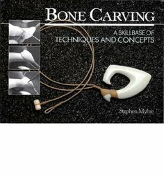 BONE CARVING A SKILLBASE OF TECHNIQUES AND CONCEPTS BY MYHRE, STEPHEN AUTHOR PAPERBACK: Amazon.de: Stephen Myhre: Bücher