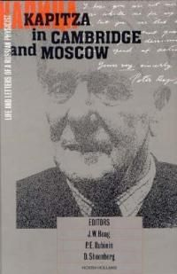 Kapitza in Cambridge and Moscow: Life and Letters of a Russian Physicist. Ed. J. W. Boag, P. E. Rubinin, and D. Shoenberg. New York: Elsevier Science Pub. Co., 1990. [QC16 .K25 A4 1990 (Gerstein)(Physics)] http://go.utlib.ca/cat/271594