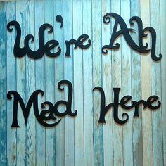 We're All Mad Here | Купить Фразы и слова из дерева - черный, алиса в стране чудес, чеширский кот, изделия из дерева