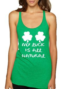 20edd71227428 Women s Tank Top My Luck Is All Natural Shamrock St Patrick s. Party  TopsFunny DrunkTop ...