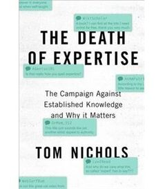 Book The Death of Expertise: The Campaign Against Established Knowledge and Why it Matters by Tom Nichols