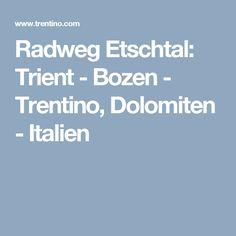 Radweg Etschtal: Trient - Bozen - Trentino, Dolomiten - Italien