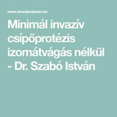Minimál invazív csípőprotézis izomátvágás nélkül - Dr. Szabó István