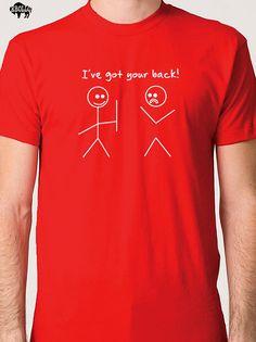 I've Got Your Back T-shirt  Mens T shirt Funny Tshirt Womens T Shirt Cool Shirt Boyfriend Gift Humor Tee on Etsy, $14.99