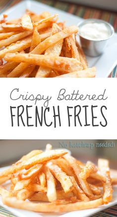 Crispy Battered French Fries by Buns In My Oven Deep Fried French Fries, Air Fryer French Fries, French Fries Recipe, French Fry Batter Recipe, Wisconsin Butter Burger Recipe, Homemade Fries, Healthy Vegan Snacks, Potato Skins, Vegan Dishes