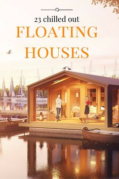 Maybe a standard houseboat isn't the best idea. But a floating house? A full-on, decked out, fancy house floating on water? That sounds like a plan.