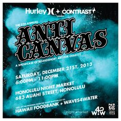 """5th Annual """"Anti Canvas"""" charity art show by Hurley and Contrast Magazine at #HNLnightmarket"""